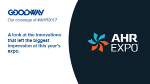 Goodway's Coverage of The AHR 2017 Expo