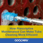 Can Prescriptive Maintenance (RxM) Make Tube Cleaning More Efficient and Effective?